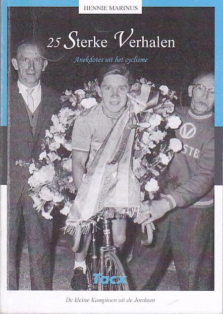 Oud wielrenner Marinus, Hennie schreef 25 Sterke verhalen 2013